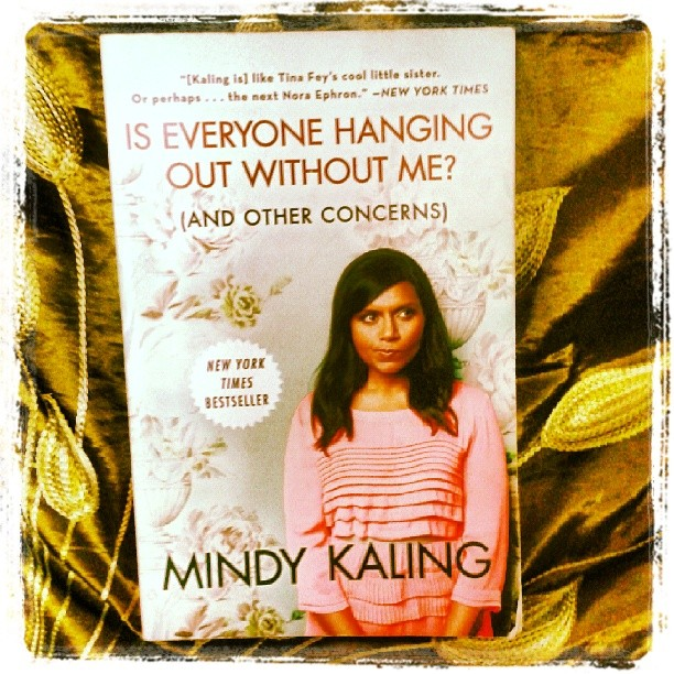 Book Review Is Everyone Hanging Out Without Me And Other Concerns By Mindy Kaling The Quarter Life Experiment