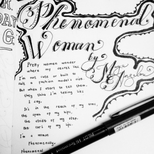 (The mess I call my journal) In the process of copying Phenomenal Woman